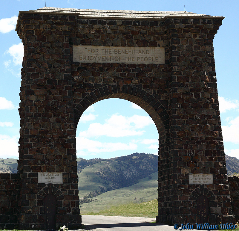 "Roosevelt Arch ~ ""For the Benefit and Enjoyment of the People"" by John William Uhler © Copyright"