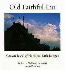 Old Faithful Inn ~ Crown Jewel of National Park Lodges by Karen Reinhart
